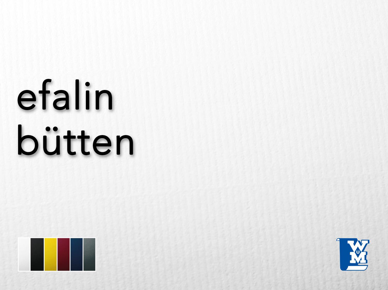 Walter & Mackh GmbH | Efalin Bütten | online kaufen